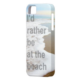 I'D RATHER BE AT THE BEACH PHOTO DESIGN iPhone 5 COVER