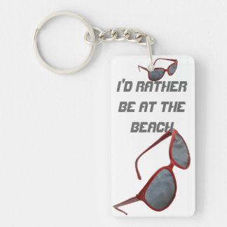 I'd Rather Be at The Beach Sunglasses Single-Sided Rectangular Acrylic Key Ring