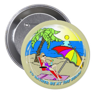 I'd Rather Be at the Beach - Woman Round Button
