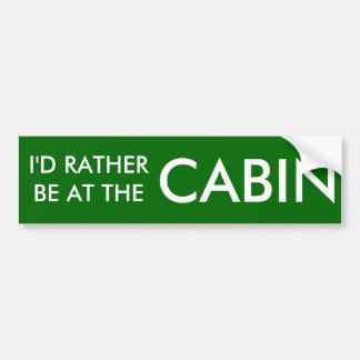I'D RATHER BE AT THE CABIN BUMPER STICKER