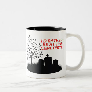 I'd Rather Be At The Cemetery Two-Tone Mug