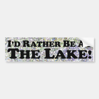 I'd Rather Be At The Lake - Bumper Sticker