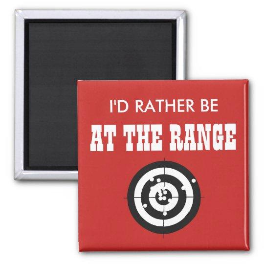 I'd Rather Be at the Range Magnet
