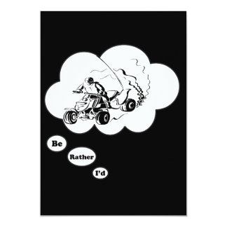 "I'd rather be ATV Riding 5"" X 7"" Invitation Card"