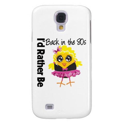 I'd Rather Be Back in the 80s Samsung Galaxy S4 Case