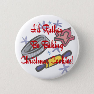 I'd Rather Be Baking Christmas Cookies 6 Cm Round Badge