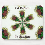 I'd Rather Be Beading Mouse Pads