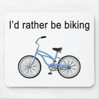I'd rather be biking - great sentiment and design mouse pad