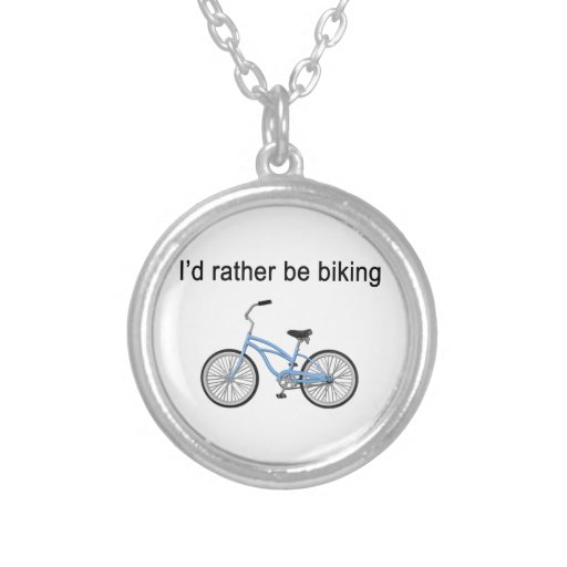 I'd rather be biking - great sentiment and design necklaces