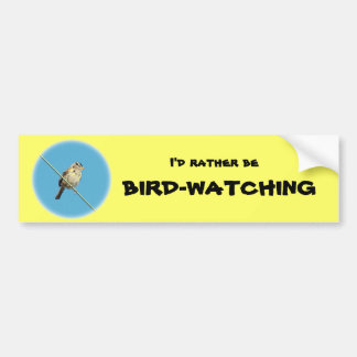 I'd Rather Be Bird-Watching Bumpber Sticker Bumper Sticker