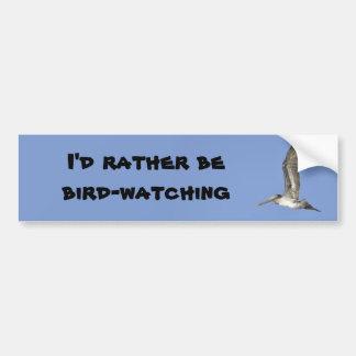 I'd Rather Be Bird-watching bumper sticker