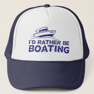 I'd Rather Be Boating Trucker Hat
