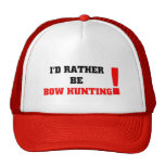 I'd rather be bow hunting cap