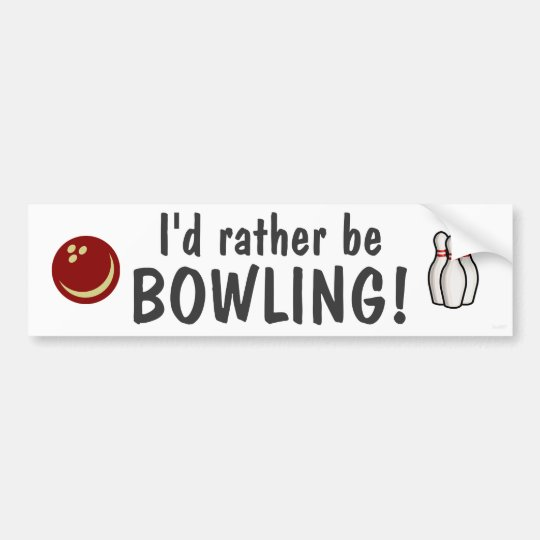 I'd rather be bowling! bumper sticker