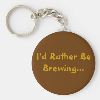 I'd Rather Be Brewing... Basic Round Button Key Ring