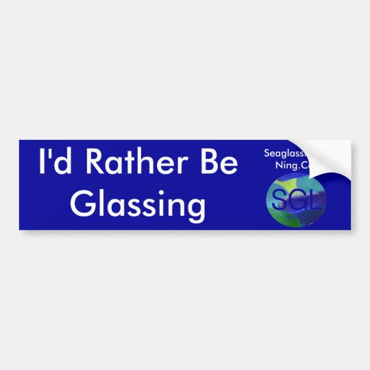 I'd Rather Be.......... Bumper Sticker