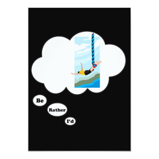 "I'd rather be Bungee Jumping 2 5"" X 7"" Invitation Card"
