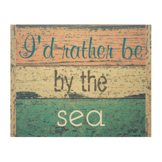 I'd Rather Be by the Sea Beach Board Wood Plaque Wood Wall Decor