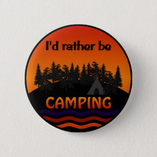 I'd Rather Be Camping button
