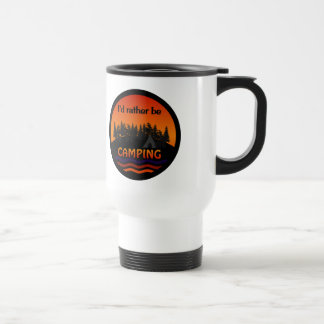 I'd Rather Be Camping mug - choose style, color