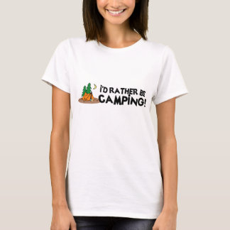 I'd Rather Be Camping T-Shirt
