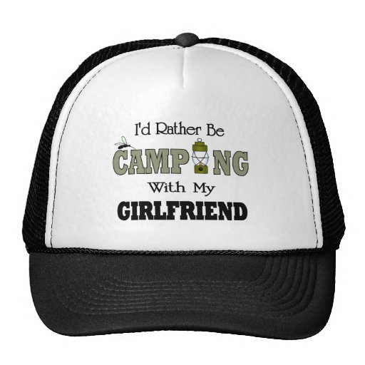 I'd Rather Be Camping  with My Girlfriend Hats