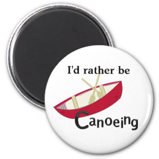 I'd Rather Be Canoeing 6 Cm Round Magnet