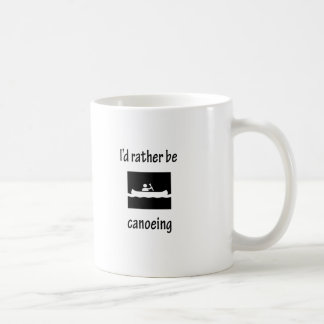 I'd Rather Be Canoeing Coffee Mug