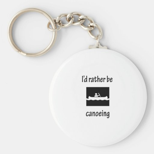 I'd Rather Be Canoeing Key Chain