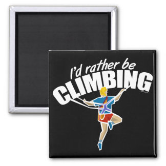 I'd Rather Be Climbing Square Magnet