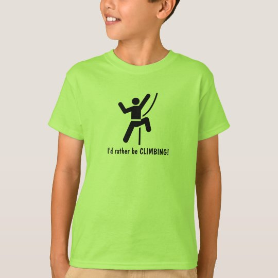 I'd rather be CLIMBING! T-Shirt