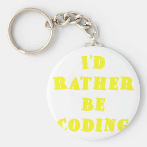 Id Rather be Coding Keychain