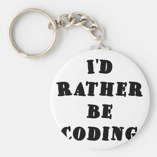 Id Rather be Coding Key Chain