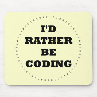 I'd Rather be Coding Mousepad