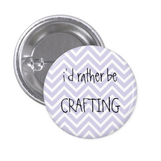 i'd rather be crafting chevron pin