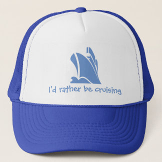 I'd rather be cruising. A hat for the cruise lover