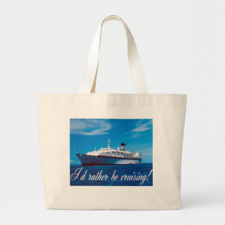 I'd Rather Be Cruising Large Tote Bag