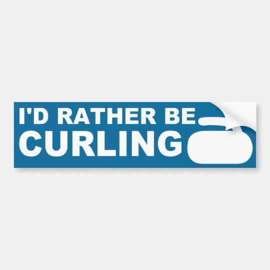 I'd rather be curling bumper sticker