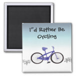 I'd Rather Be Cycling Square Magnet