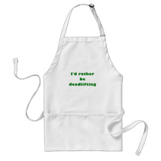 Id Rather be Deadlifting Standard Apron