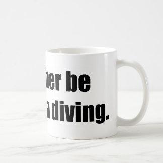 I'd Rather Be Deep Sea Diving Basic White Mug