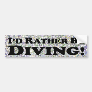 I'd Rather Be Diving - Bumper Sticker
