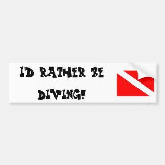 I'd rather be diving! bumper sticker