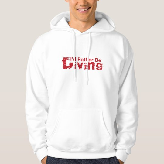 I'd Rather Be Diving Hoodie