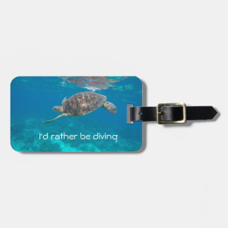 I'd rather be diving turtle luggage tag