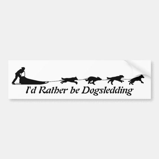 I'd Rather be Dogsledding Bumper Sticker