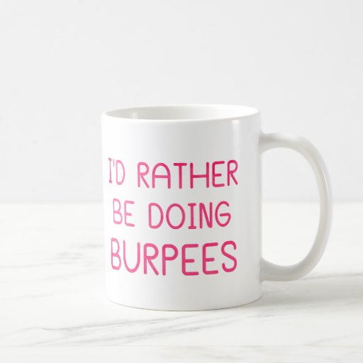 I'd Rather Be Doing Burpees Mugs