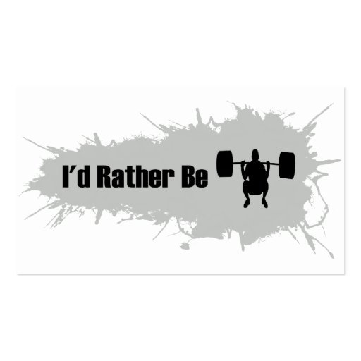 I'd Rather Be Doing Weight Lifting Business Cards