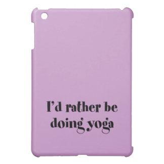 I'd Rather Be Doing Yoga iPad Mini Case