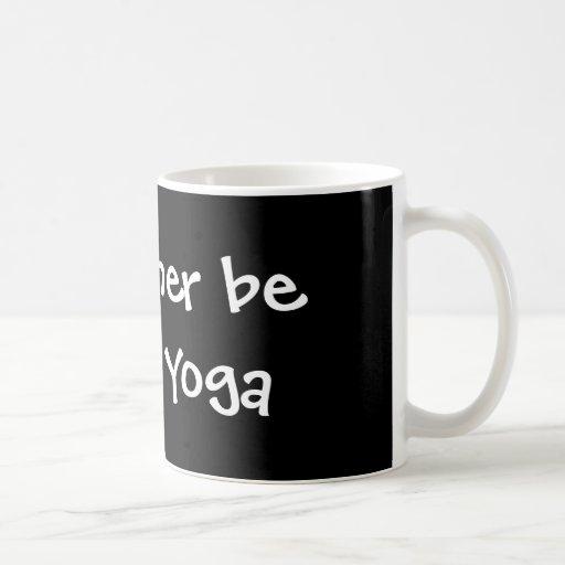 I'd rather be doing Yoga Mugs